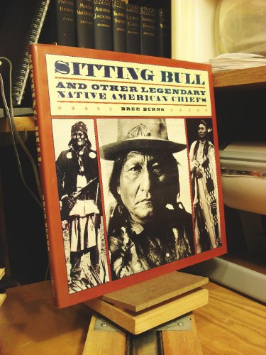 Sitting Bull & Other Legendary American Indian Chiefs