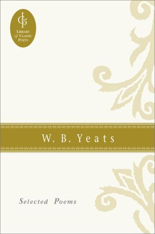 W. B. Yeats: Selected Poems: Yeats, William Butler