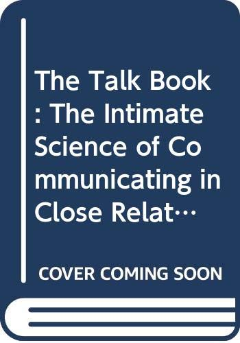 9780517074152: The Talk Book: The Intimate Science of Communicating in Close Relationships