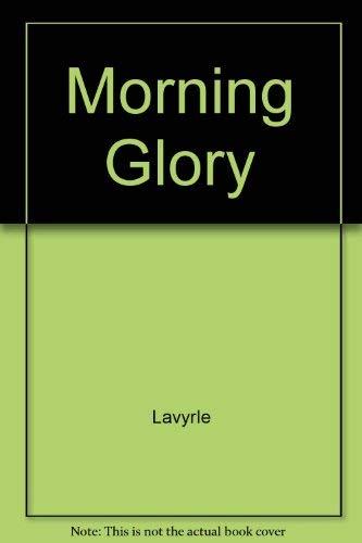 Morning Glory: LaVyrle Spencer
