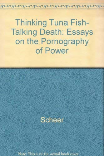9780517074923: Thinking Tuna Fish, Talking Death: Essays on the Pornography of Power