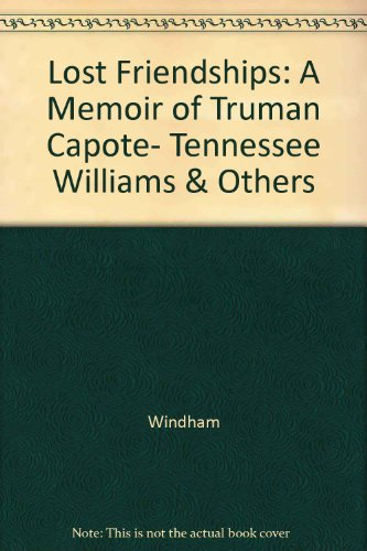 9780517075517: Lost Friendships: A Memoir of Truman Capote, Tennessee Williams & Others