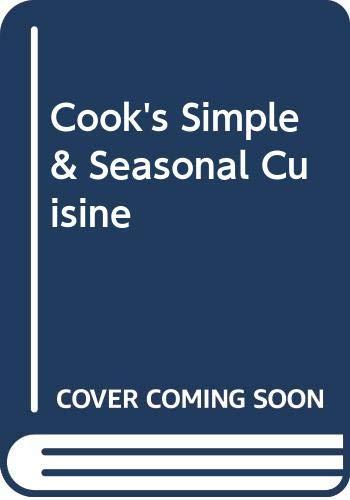 9780517075708: Cook's Simple & Seasonal Cuisine