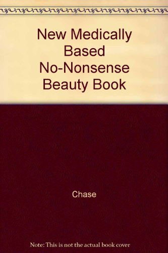 9780517076163: New Medically Based No-Nonsense Beauty Book