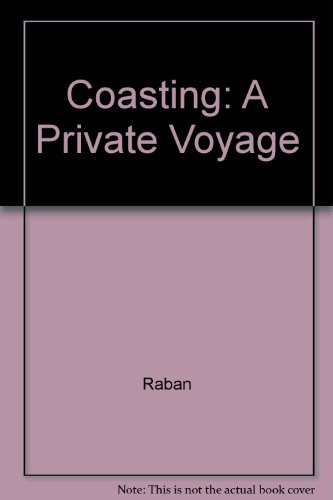 9780517076316: Coasting: A Private Voyage
