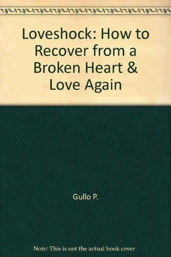 9780517076392: Loveshock: How to Recover from a Broken Heart & Love Again