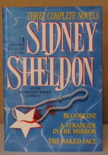 9780517077733: Sidney Sheldon: Three Complete Novels : Bloodline/a Stranger in the Mirror/the Naked Face