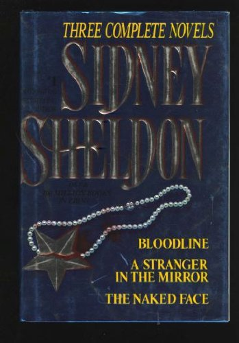 Sidney Sheldon: Three Complete Novels : Bloodline;: Sidney Sheldon