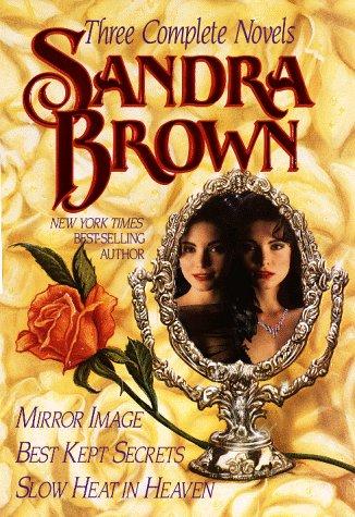 9780517077740: Three Complete Novels: Mirror Image, Best Kept Secrets, Slow Heat in Heaven