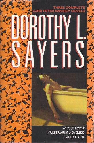 9780517077771: Dorothy L. Sayers: 3 Complete Lord Peter Wimseyn Ovels : Whose Body?, Murder Must Advertise, Guady Night