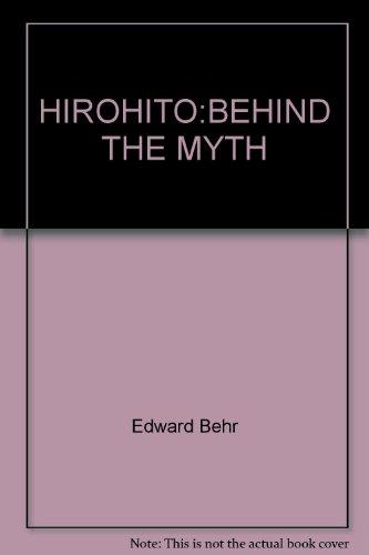 9780517078990: HIROHITO:BEHIND THE MYTH