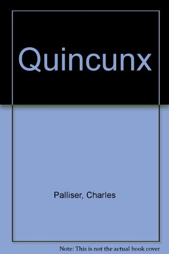 The Quincunx (0517079054) by Palliser, Charles