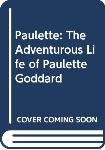 9780517079133: Paulette: The Adventurous Life of Paulette Goddard