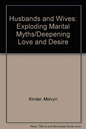9780517079270: Husbands & Wives: Exploding Marital Myths/Deepening Love & Desire