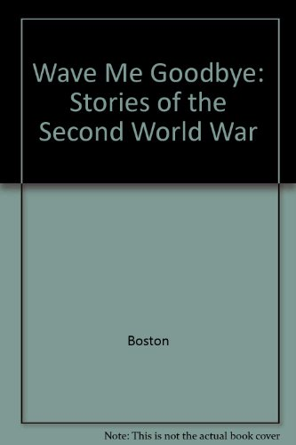 9780517080115: Wave Me Goodbye: Stories of the Second World War