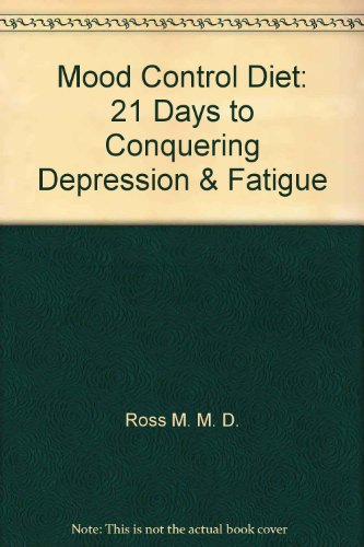 9780517080719: Mood Control Diet: 21 Days to Conquering Depression & Fatigue