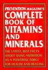 9780517081327: Prevention Magazine's Complete Book of Vitamins & Minerals: The Latest, Best Facts About Using Nutrition As A Powerful Force For Health and Healing