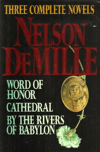 9780517082379: Nelson De Mille: Three Complete Novels : Word of Honor, Cathedral, by the Rivers of Babylon