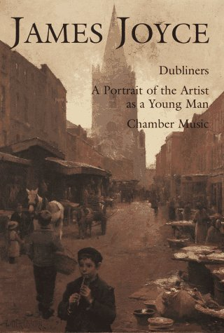 9780517082393: James Joyce: Dubliners, a Portrait of the Artist As a Young Man, Chamber Music