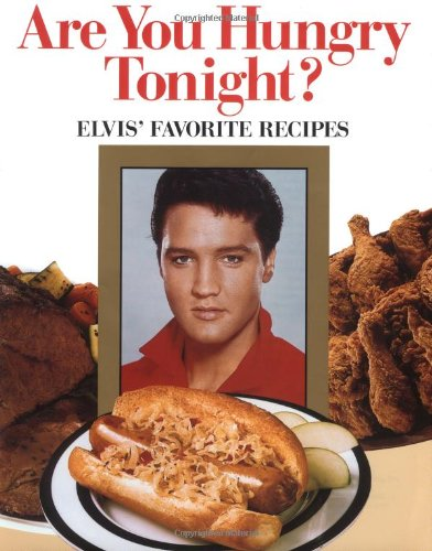 9780517082423: Are You Hungry Tonight?: Elvis' Favorite Recipes