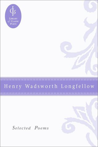 9780517082461: Henry Wadsworth Longfellow: Selected Poems