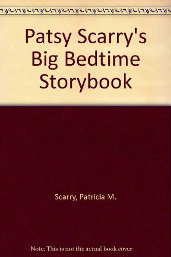 Big Bedtime Storybook: Scarry, Patricia M.