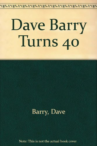 9780517083475: Dave Barry Turns 40
