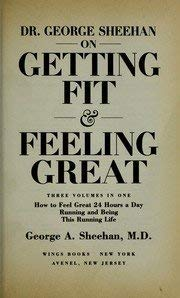 Dr. George Sheehan on Getting Fit & Feeling Great: 3 Vols. in One: George Sheehan