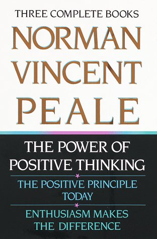 9780517084724: Norman Vincent Peale: Three Complete Books: The Power of Positive Thinking; The Positive Principle Today; Enthusiasm Makes the Difference
