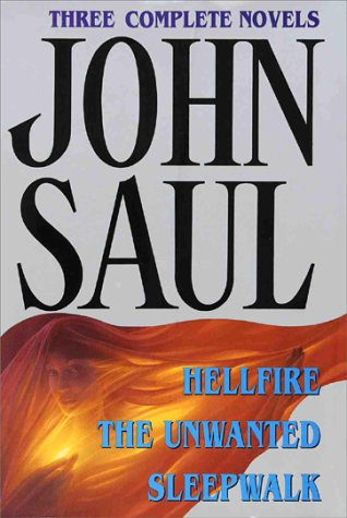 Three Complete Novels : Hellfire, the Unwanted,: John Saul