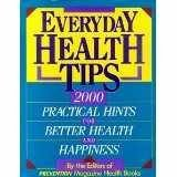 Everyday Health Tips: 2000 Practical Hints for: Prevention Magazine Editors