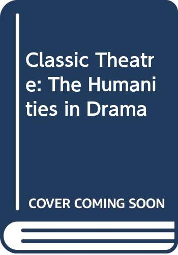 9780517085745: Classic Theatre: The Humanities in Drama
