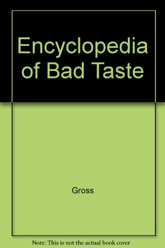 9780517085950: Encyclopedia of Bad Taste