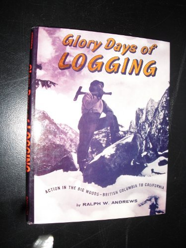 9780517085967: Glory Days Of Logging