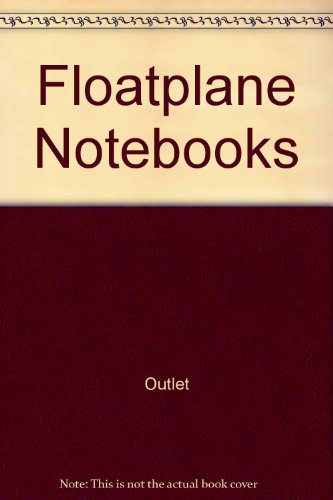 9780517086377: The Floatplane Notebooks