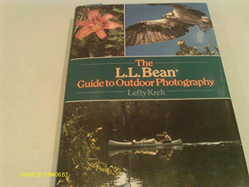 The L.L Bean Guide to Outdoor Photography: Lefty Kreh