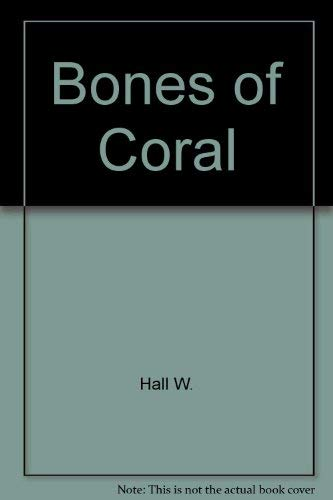 9780517088289: Bones of Coral
