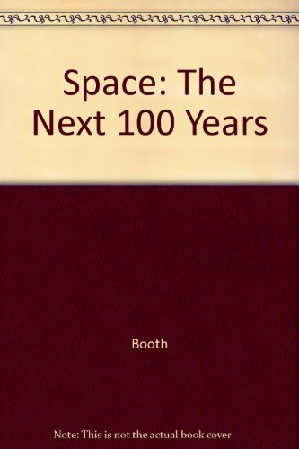 9780517088920: Space: The Next 100 Years