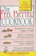 The Feel Better Cookbook: Tasty Remedies for Common Ailments