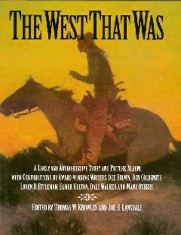 9780517089293: The West That Was: A Lively and Authoritative Story and Picture Album (ILLUSTRATED)