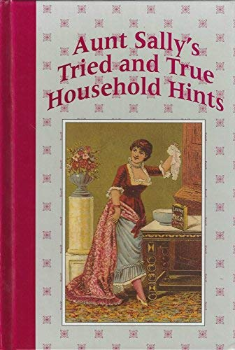 9780517089316: Aunt Sally's Tried & True Household Hints