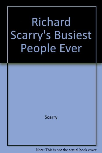 9780517089606: Richard Scarry's Busiest People Ever