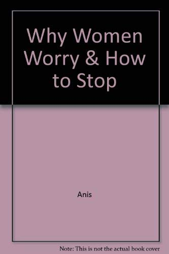 9780517090237: Why Women Worry & How to Stop