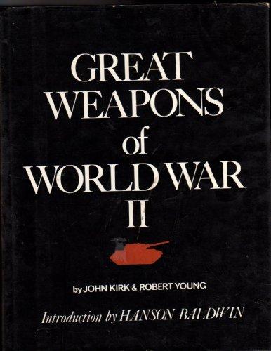 Great Weapons of World War II: John G. Kirk;