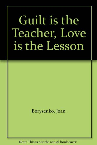 9780517092118: Guilt is the Teacher, Love is the Lesson