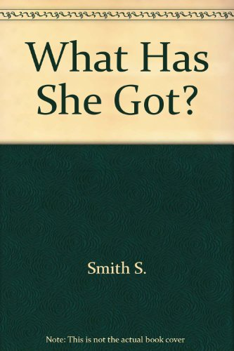 9780517092385: What Has She Got?