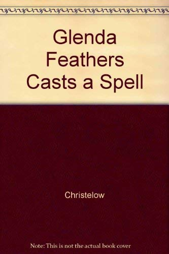 9780517092491: Glenda Feathers Casts a Spell