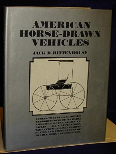 American Horse-Drawn Vehicles: Rittenhouse, Jack D.