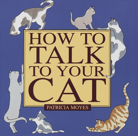 9780517092965: How to Talk to Your Cat