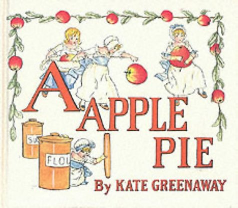 A Apple Pie 9780517093023 Introduces the letters A to Z while following the fortunes of an apple pie.